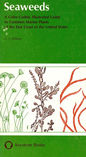 Seaweeds: A Color-Coded, Illustrated Guide to Common Marine Plants of the East Coast of the United States (Keystone Books) (English Edition) East Coast Marine