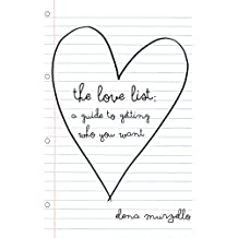 The Love List: A Guide to Getting Who You Want (English Edition)