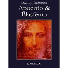 Apocrifo & Blasfemo (Italian Edition)