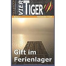 Vier Tiger: Gift im Ferienlager