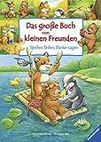 Das große Buch von kleinen Freunden: Spielen, Teilen, Danke sagen