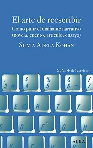El arte de reescribir (Guías del escritor n 31)