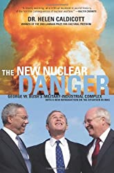 NEW NUCLEAR DANGER, THE: George W.Bush's Military-industrial Complex