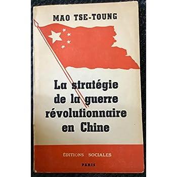 Mao-Tsé-Toung. La Stratégie de la guerre révolutionnaire en Chine : . Préface de Marius Magnien
