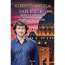 San Pietro: Segreti e meraviglie in un racconto lungo duemila anni (Italian Edition)