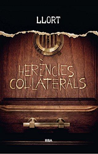 Herències col·laterals (OTROS LA MAGRANA) (Catalan Edition) por Lluis Llort