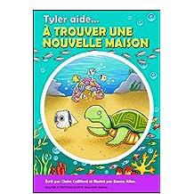 Tyler Aide à Trouver Une Belle Maison (French Edition)