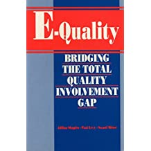 E-Quality: Bridging the Total Quality Involvement Gap
