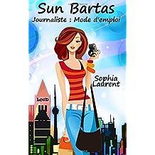 Sun Bartas Journaliste : Mode d'emploi