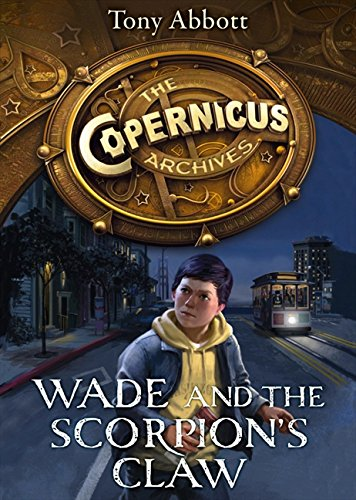 Wade and the Scorpion's Claw (The Copernicus Archives, Book 1)