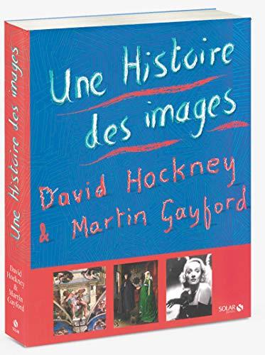 Une histoire des images par Martin GAYFORD, David HOCKNEY