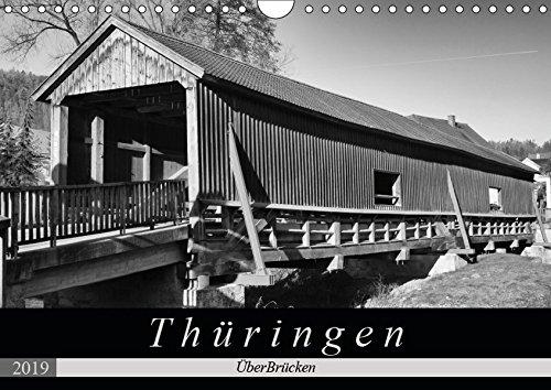 Thüringen - ÜberBrücken (Wandkalender 2019 DIN A4 quer): Historische Brücken sorgen nicht nur für Verbindungen, sondern sind auch architektonische ... (Monatskalender, 14 Seiten ) (CALVENDO Orte)