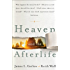 Heaven and the Afterlife: What happens the second we die? If heaven is a real place, who will live there? If hell exists, where is it located? What do ... mean? Can the dead speak to us? And more...
