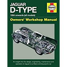 Jaguar D-Type Owners' Workshop Manual: 1954 Onwards (Haynes Owners' Workshop Manual)