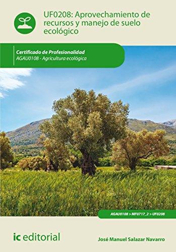 Aprovechamiento de recursos y manejo de suelo ecológico. AGAU0108 de [Salazar Navarro, José