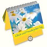 Glück und Freude jeden Tag - Irmgard Erath