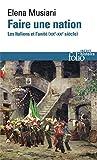 Faire une nation: Les Italiens et l'unité (XIX�-XXI� siècle)
