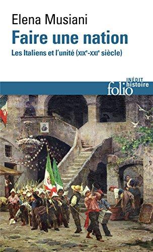 Faire une nation: Les Italiens et l'unité (XIXᵉ-XXIᵉ siècle)