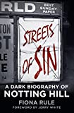 Streets of Sin: A Dark Biography of Notting Hill