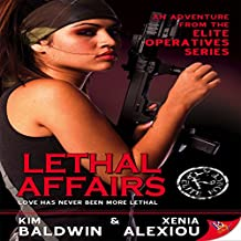 Lethal Affairs: Elite Operatives, Book 1