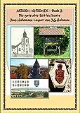 Aerzen - Chronik - Buch 2 - Die gute alte Zeit bis heute: Das Altdorf - Die Eisenbahn - Die Post - Die Geschäfte und Infastruktur (Aerzen - Chronik -Buch)