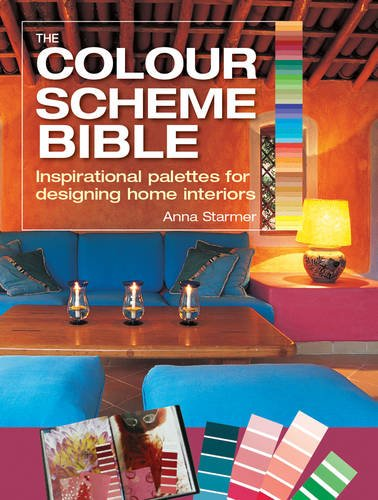 The Colour Scheme Bible: Inspirational Palettes for Designing Home Interiors por Anna Starmer
