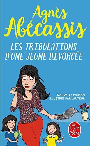 Les Tribulations d'une jeune divorcée - Nouvelle édition illustrée par Agnès Abécassis