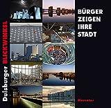 Duisburger Blickwinkel: Bürger zeigen ihre Stadt