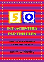 50 Top Activities for Children: packed with fun ideas to keep children busy