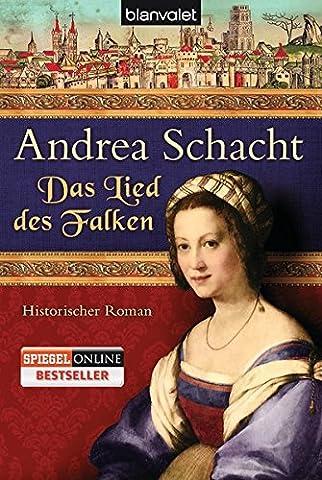 Das Lied des Falken: Historischer Roman (Alyss, die Tochter der Begine Almut, Band 5)