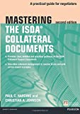 Mastering ISDA Collateral Documents: A Practical Guide for Negotiators (2nd Edition)