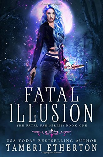 Fatal Illusion: Volume 1 (Fatal Fae)