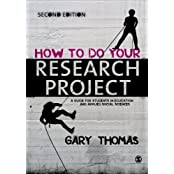How to Do Your Research Project: A Guide for Students in Education and Applied Social Sciences 2nd edition by Thomas, Gary (2013) Paperback