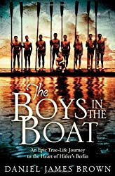 The Boys in the Boat by Brown, Daniel James (2013) Hardcover