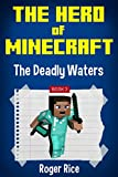 The Hero of Minecraft (Book 3): The Deadly Waters (An Unofficial Minecraft Book)