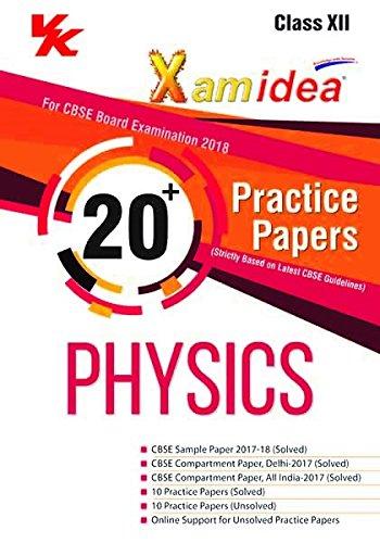 Xam Idea 20 Plus Practice Paper Physics Class 12 for 2018 Exams