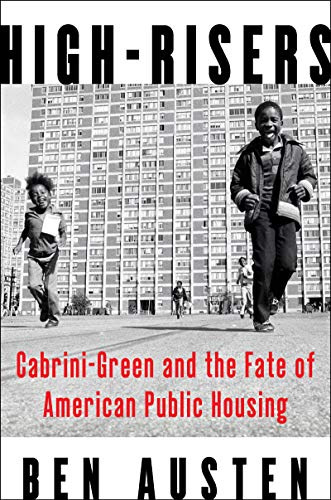 High-Risers: Cabrini-Green and the Fate of American Public Housing (English Edition) -
