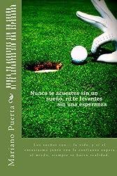 Nunca te acuestes sin un sue?o, ni te levantes sin una esperanza: Coaching Golf (Spanish Edition) by Mariano Angel Puerta (2015-02-21)