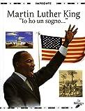 Martin Luther King. «Io ho un sogno...»