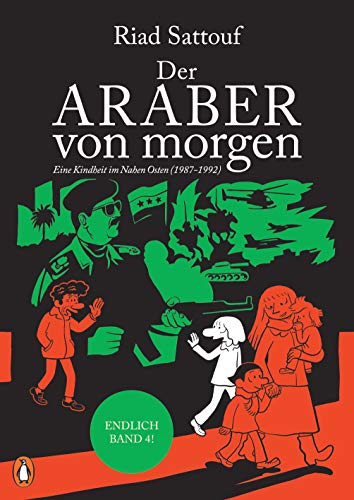 Der Araber von morgen, Band 4: Eine Kindheit im Nahen Osten (1987-1992) Graphic Novel (Eine Kindheit zwischen arabischer und westlicher Welt, Band 4)