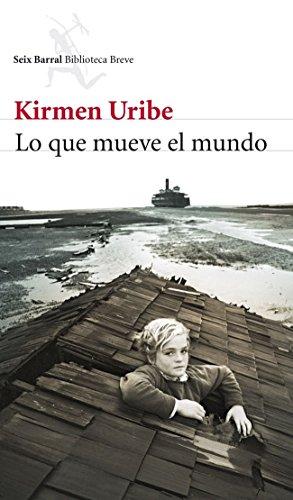 Lo que mueve el mundo por Kirmen Uribe