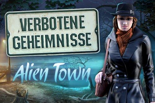 Verbotene Geheimnisse Alien Town