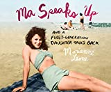 Ma Speaks Up: And a First-Generation Daughter Talks Back