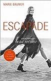 Escapade: Der Aufbruch in die Freiheit (Gräfe und Unzer Einzeltitel) - Marie Bäumer