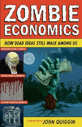 Zombie Economics: How Dead Ideas Still Walk among (Zombie Ideen)