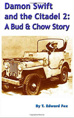 Damon Swift and the Citadel 2: A Bud and Chow Story (Damon Swift Invention Novels, Band 4)