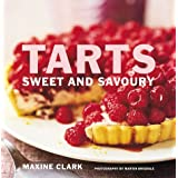 Tarts: Sweet and Savoury by Maxine Clark (2003-03-01)