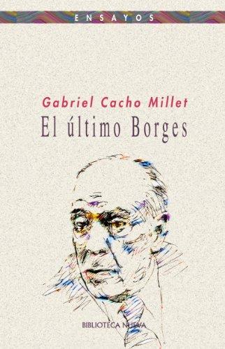 EL ULTIMO BORGES (Ensayo nº 54) por Gabriel Cacho Millet
