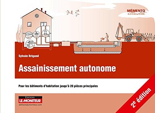 Assainissement autonome: Pour les bâtiments d'habitation jusqu'à 20 pièces principales par Sylvain Brigand
