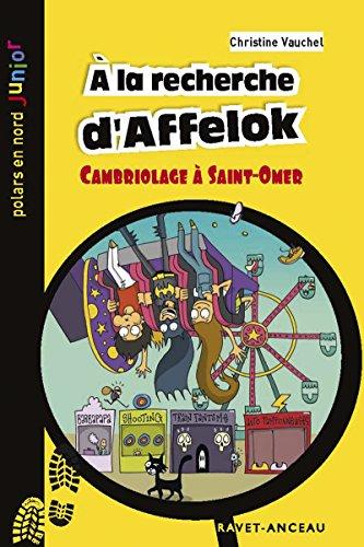 À la recherche d'Affelok: Cambriolage à Saint-Omer (Polars en Nord Junior t. 24) par Christine Vauchel